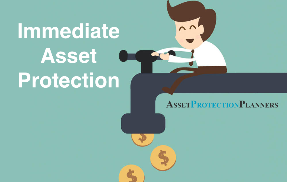 Immediate Asset Protection