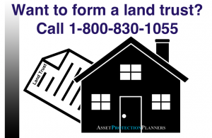 Land Trusts for Asset Protection and Home Privacy