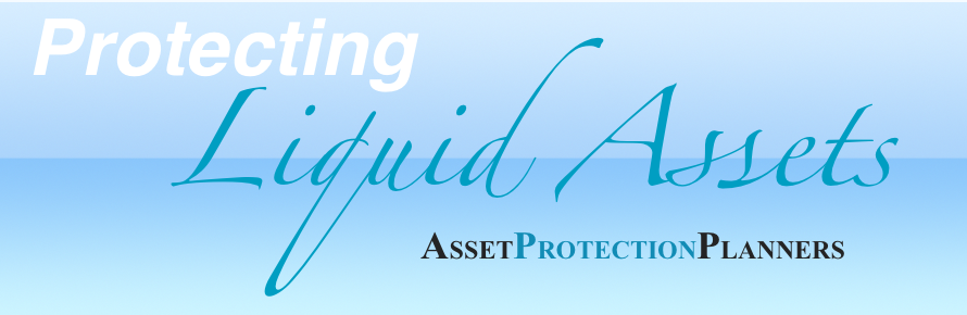 Asset Protection for Liquid Assets